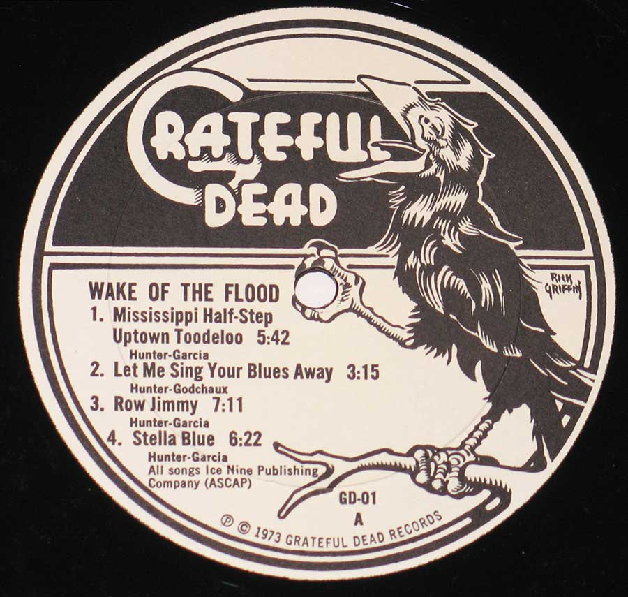 """Wake Of The Flood"" Record Label Details: Grateful Dead Records GD-01 © ℗ 1973 Grateful Dead Records Sound Copyright"