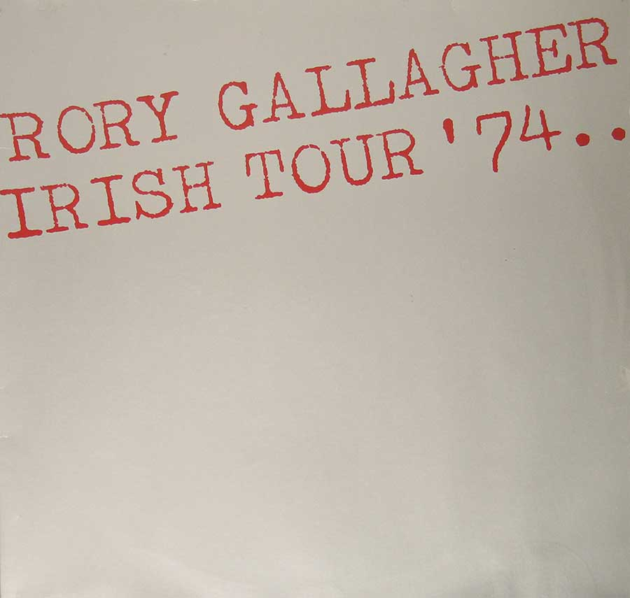 Front Cover Photo Of RORY GALLAGHER - Irish Tour '74 2LP