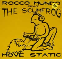 ROCCO MUNDO feat THE SCUMFROG - Move Static / DJ Beat