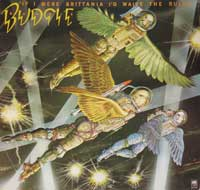 BUDGIE If I Were Brittania I'd Waive The Rules