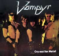 Vampyr - Cry Out For Metal