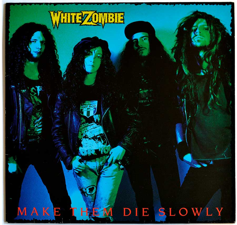 Album Front cover Photo of WHITE ZOMBIE - Make Them Die Slowly https://vinyl-records.nl/