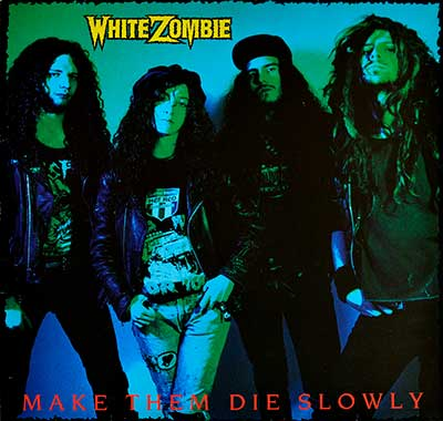 WHITE ZOMBIE - Make Them Die Slowly thumbnail of the album cover
