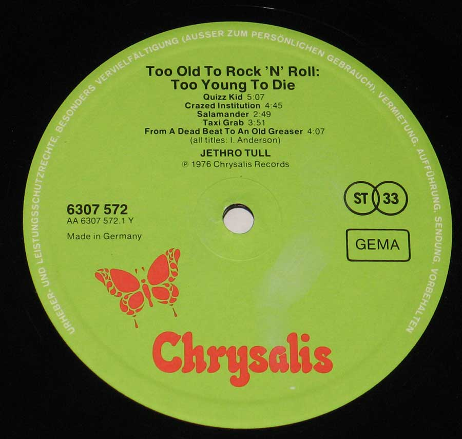 """Too Old To Rock 'n' Roll: Too Young to Die"" Record Label Details: Green Colour Label with Orange Biutterfly CHRYSALIS 6307 572 , Made in Germany, Boxed GEMA"