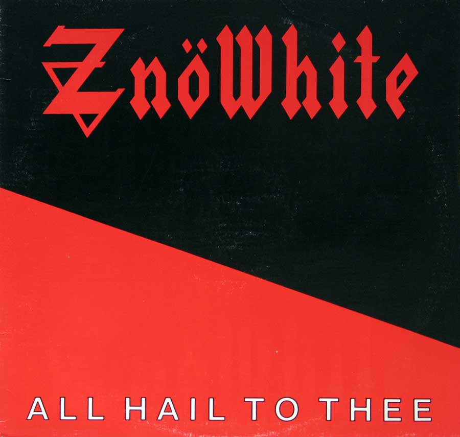 "Znöwhite Znowhite All Hail to Thee 12"" VINYL LP ALBUM front cover https://vinyl-records.nl"
