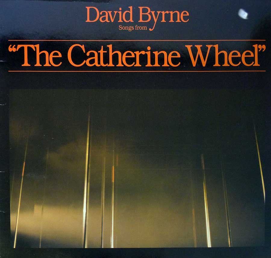 "Front Cover Photo Of DAVID BYRNE - The Catherine Wheel 12"" LP Vinyl Album"