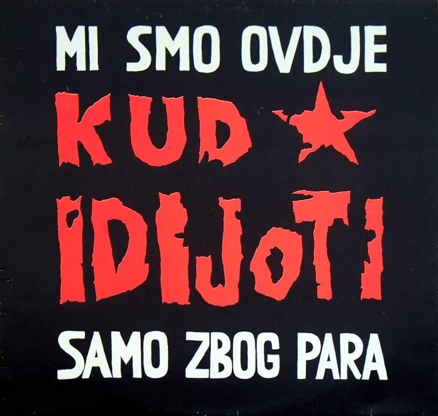 "Front Cover Photo Of KUD IDIJOTI - Mi Smo Ovdje Samo Zbog Para Jugoslavia 12"" LP VINYL ALBUM"