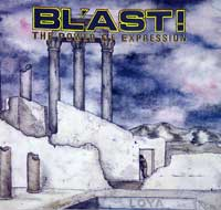 "Blast The Power Of Expression . ""The Power of Expression"" is the first full length album released by the Californian hardcore punk band: Bl'ast"