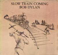 """Slow Train Coming"" is singer-songwriter Bob Dylan's 19th studio album, released by Columbia Records in August 1979. It was the artist's first effort since becoming a born-again Christian, and all of the songs either express his strong personal faith, or stress the importance of Christian teachings and philosophy."